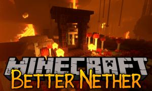 我的世界更好的下界(BetterNether)MOD下载