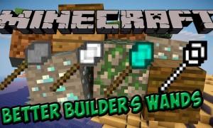 我的世界更好的建筑之杖(Better Builder's Wands)MOD